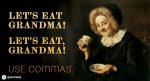 Lets-eat-Grandma-Lets-eat-Grandma-Use-commas.-.jpg