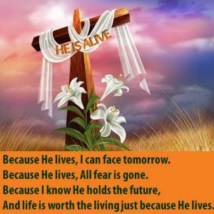 Because he lives i can face tomorrow (2).jpg