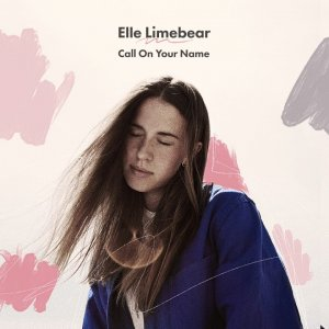 Elle Limebear: Call On Your Name, with lyrics